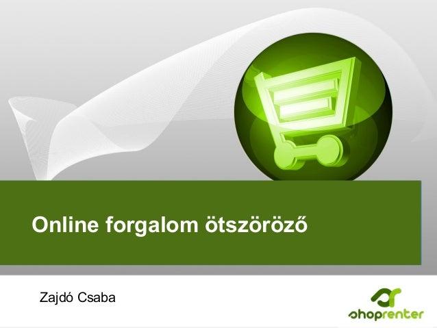Online forgalom ötszöröző Zajdó Csaba