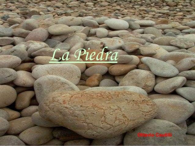 La Piedra  Ottavio Cautilli sonialilianafio@yahoo.com.ar