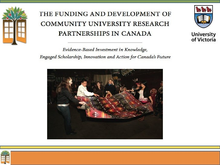COMMUNITY BASED    RESEARCH CANADA • Founded MAY CUexpo2008  • Steering Committee: University and civil   society reps acr...