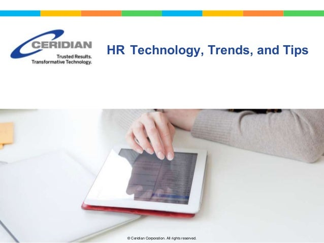 HR Technology, Trends, and Tips  © Ceridian Corporation. All rights reserved.