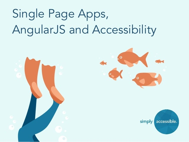 Single Page Apps, AngularJS and Accessibility