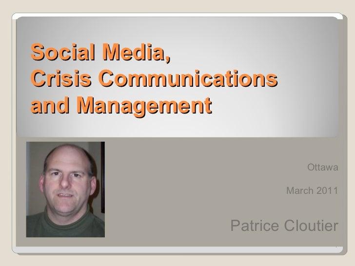 Social Media,  Crisis Communications  and Management <ul><ul><li>Ottawa </li></ul></ul><ul><li>March 2011 </li></ul><ul><l...
