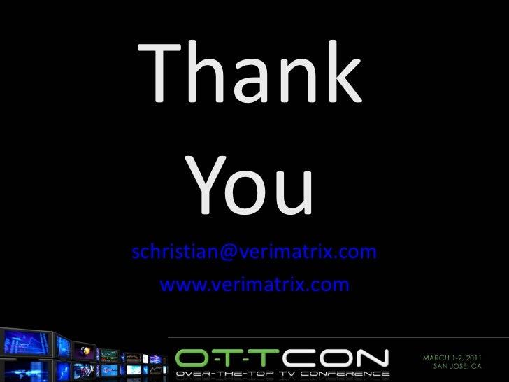 Thank You [email_address] www.verimatrix.com