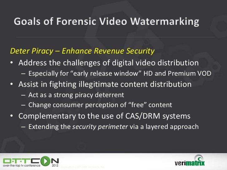 """Deter Piracy – Enhance Revenue Security• Address the challenges of digital video distribution   – Especially for """"early re..."""