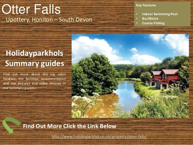 Otter Falls Upottery, Honiton – South Devon Key Features • Indoor Swimming Pool • Bar/Bistro • Coarse Fishing http://www.h...