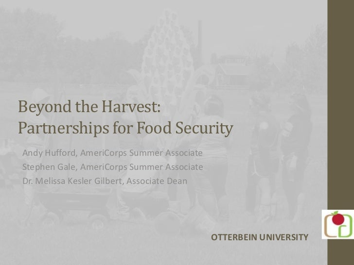 Beyond the Harvest:Partnerships for Food SecurityAndy Hufford, AmeriCorps Summer AssociateStephen Gale, AmeriCorps Summer ...
