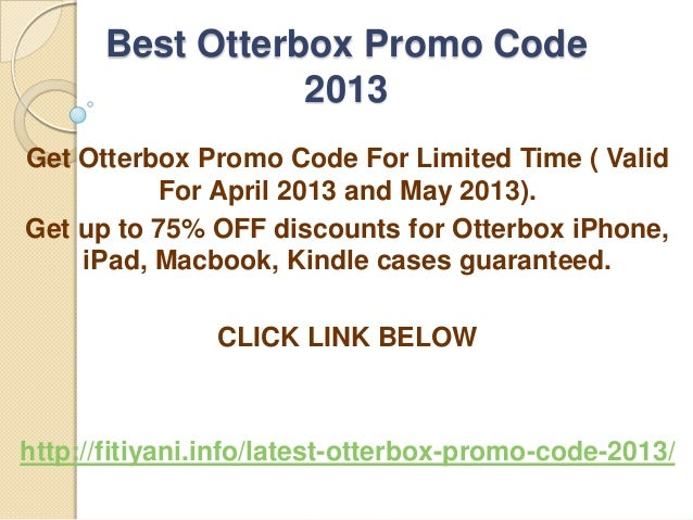 low priced 9e2af 09adc Otterbox Promo Code April 2013 Free Shipping And 75% OFF