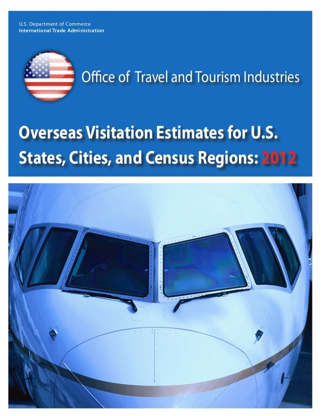 U.S. Department of Commerce International Trade Administration Office of Travel andTourism Industries OverseasVisitation E...
