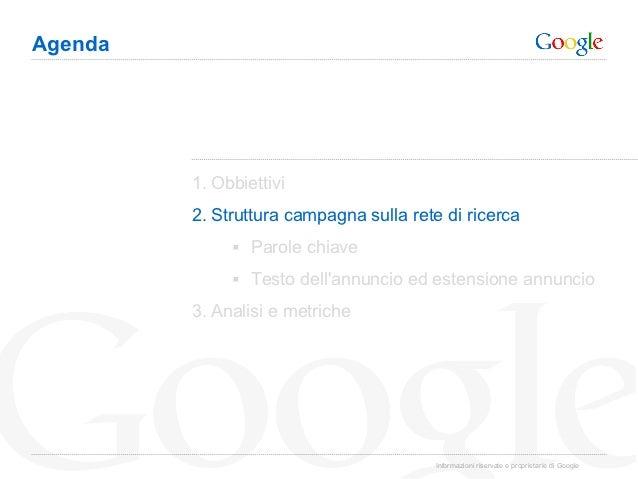 Agenda         1. Obbiettivi         2. Struttura campagna sulla rete di ricerca               § Parole chiave        ...