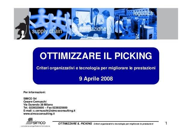 OTTIMIZZARE IL PICKING          Criteri organizzativi e tecnologia per migliorare le prestazioni                          ...