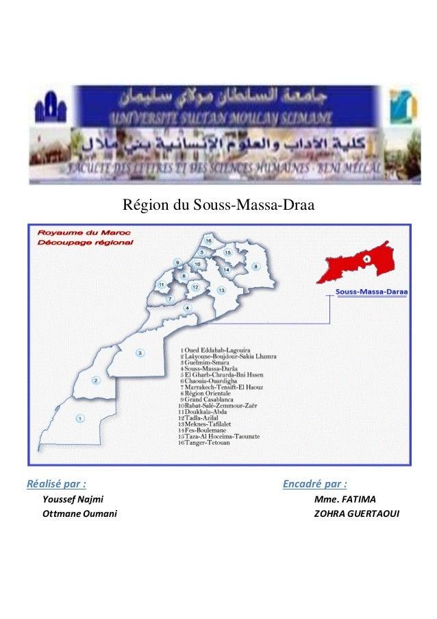 Région du Souss-Massa-Draa Réalisé par : Encadré par : Youssef Najmi Mme. FATIMA Ottmane Oumani ZOHRA GUERTAOUI