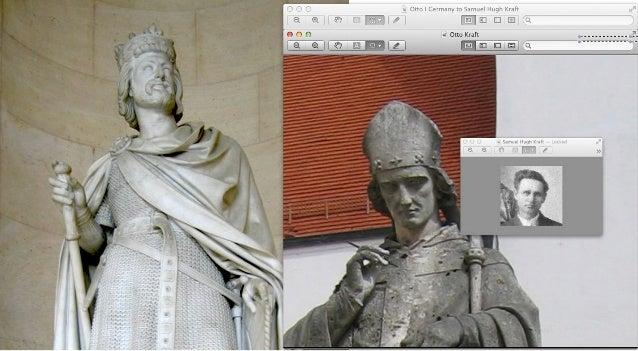 Otto I Holy Roman Emperor statue matches my grandfather Samuel Hugh Kraft