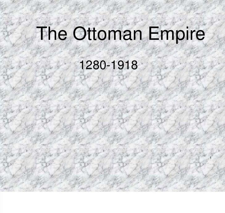 The Ottoman Empire   <br />1280-1918<br />1<br />
