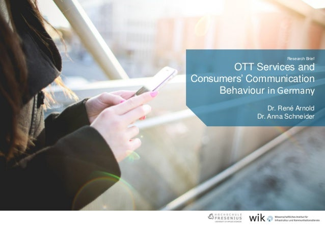 OTT Services and Consumers' Communication Behaviour in Germany Research Brief Dr. René Arnold Dr. Anna Schneider