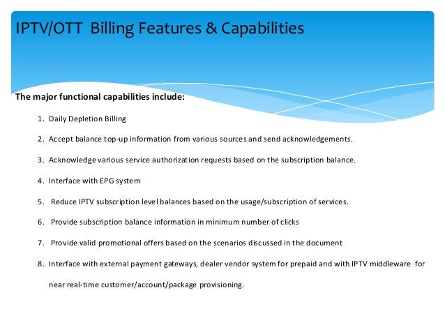 The major functional capabilities include: 1. Daily Depletion Billing 2. Accept balance top-up information from various so...