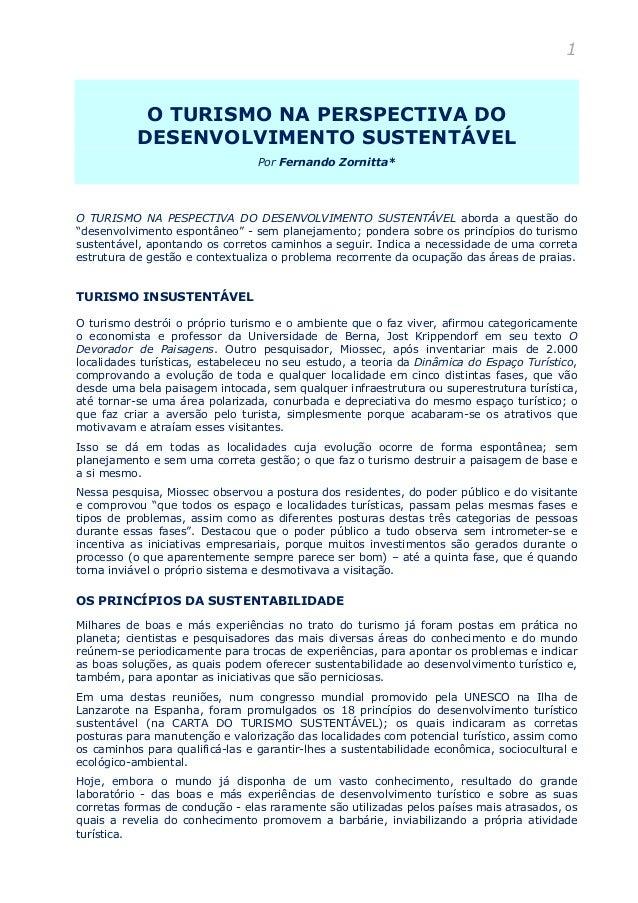 1 O TURISMO NA PERSPECTIVA DO DESENVOLVIMENTO SUSTENTÁVEL Por Fernando Zornitta* O TURISMO NA PESPECTIVA DO DESENVOLVIMENT...
