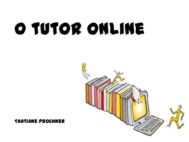 O tutor onlineThatiane Prochner