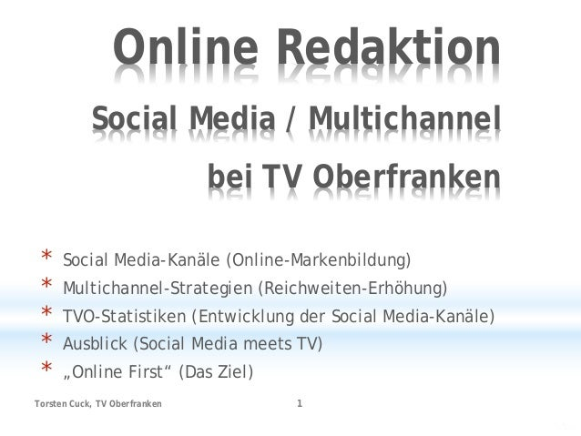 Online Redaktion Social Media / Multichannel bei TV Oberfranken * Social Media-Kanäle (Online-Markenbildung) * Multichanne...