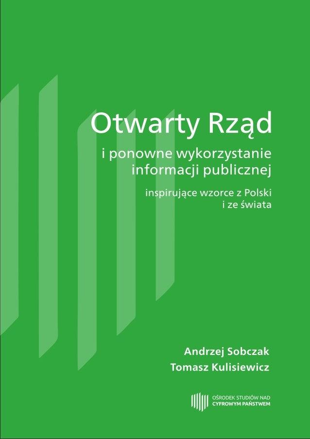 Opracowanie Otwarty Rząd i ponowne wykorzystanie informacji publicznej – inspirujące wzorce z Polski i ze świata powstało ...