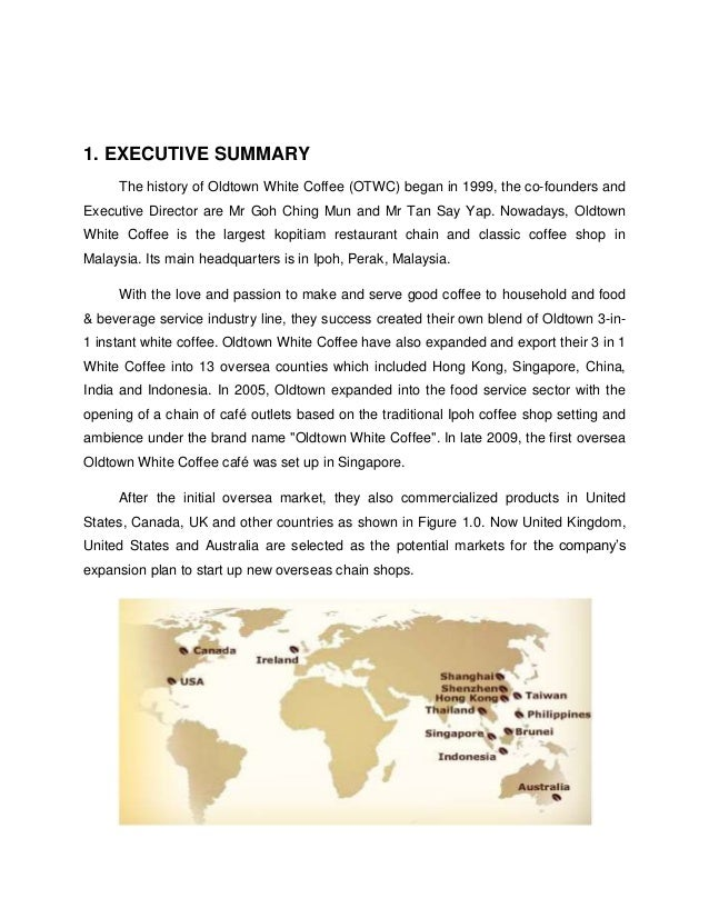 market summary for old town white coffee Old town white coffee 1 old town white coffee 1 5103 words mar 7th, 2011 21 pages  executive summary coffee republic was founded in 1995 by bobby and sahar hashemi, who noticed a market gap where they could sell their high quality product at an affordable price to customers wishing something more than just regular coffee and fast food.