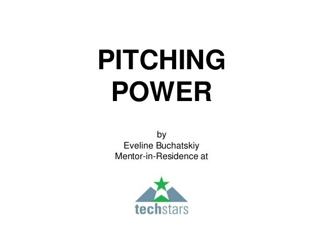 PITCHING  POWER  by  Eveline Buchatskiy  Mentor-in-Residence at