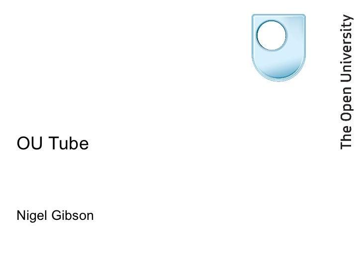 OU Tube Nigel Gibson