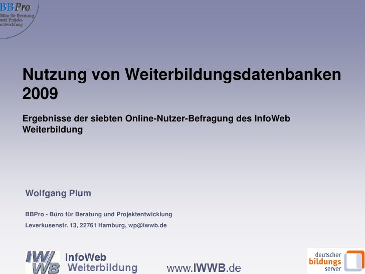 Wolfgang Plum<br />BBPro - Büro für Beratung und Projektentwicklung<br />Leverkusenstr. 13, 22761 Hamburg, wp@iwwb.de<br /...
