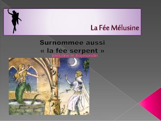  L'étymologie du nom « Mélusine »  L'origine de Mélusine  Une vidéo récapitulative qui explique son histoire.  Ce qu'i...