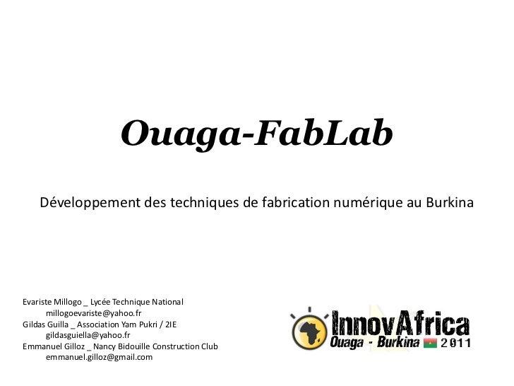 Evariste Millogo _ Lycée Technique National [email_address] Gildas Guilla _ Association Yam Pukri / 2IE [email_address] Em...
