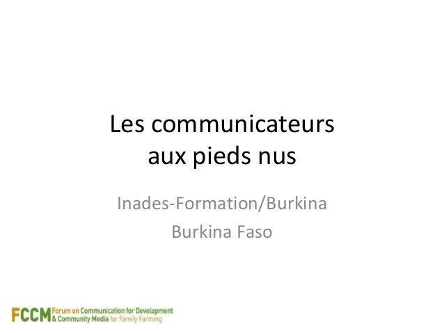 Les communicateurs  aux pieds nus  Inades-Formation/Burkina  Burkina Faso