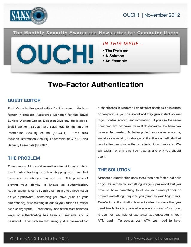 sOUCH! | November 2012	  IN THIS ISSUE…• The Problem• A Solution• An ExampleTwo-Factor AuthenticationGUEST EDITORFred Ker...