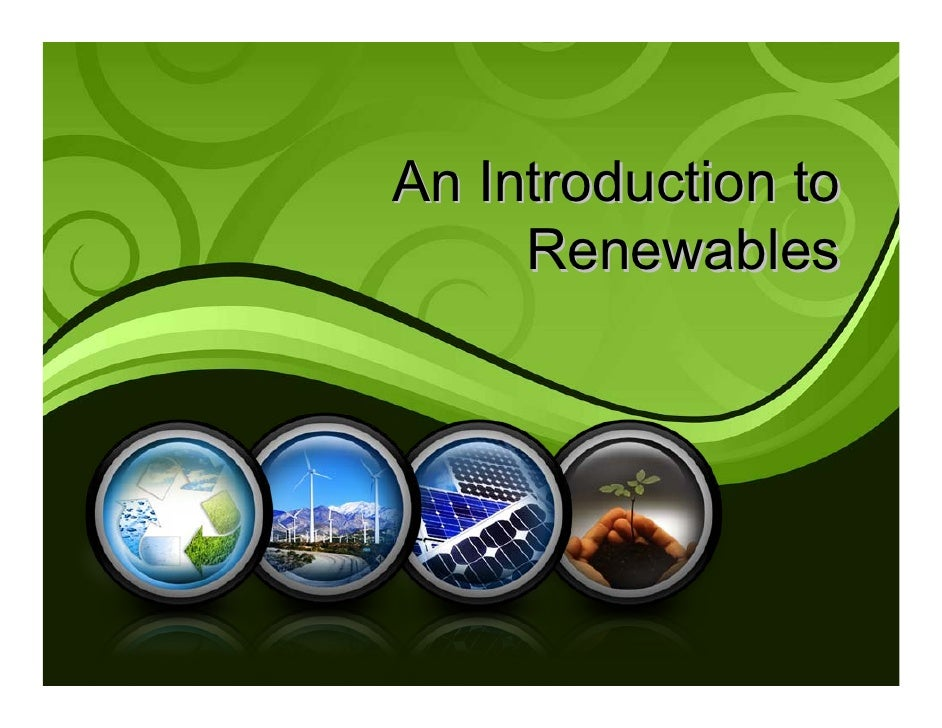 An Introduction to      Renewables