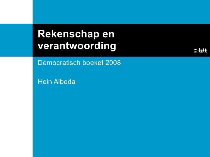 Rekenschap en verantwoording Democratisch boeket 2008 Hein Albeda