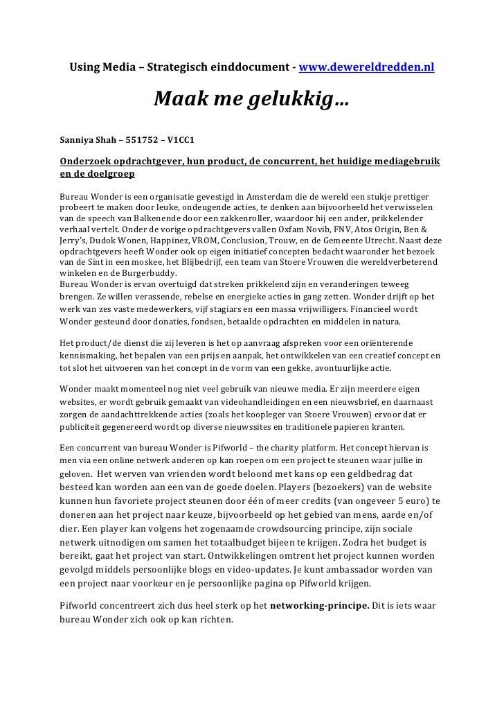 UsingMedia–Strategischeinddocumentwww.dewereldredden.nl                         Maakmegelukkig…  SanniyaShah...