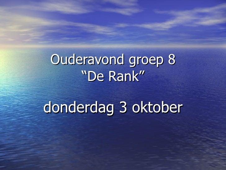 "Ouderavond groep 8 ""De Rank"" donderdag 3 oktober"