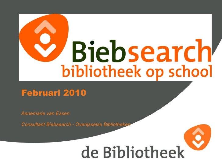 Februari 2010 Annemarie van Essen  Consultant Biebsearch - Overijsselse Bibliotheken