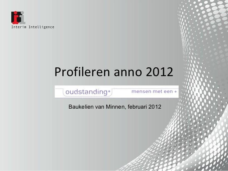 Profileren anno 2012 Baukelien van Minnen, februari 2012