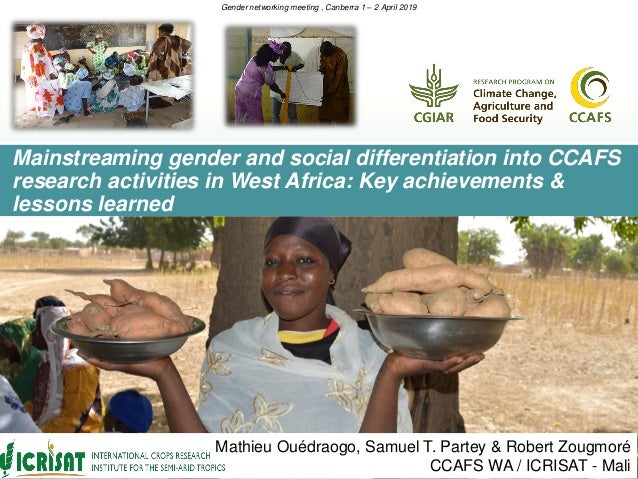 Mainstreaming gender and social differentiation into CCAFS research activities in West Africa: Key achievements & lessons ...
