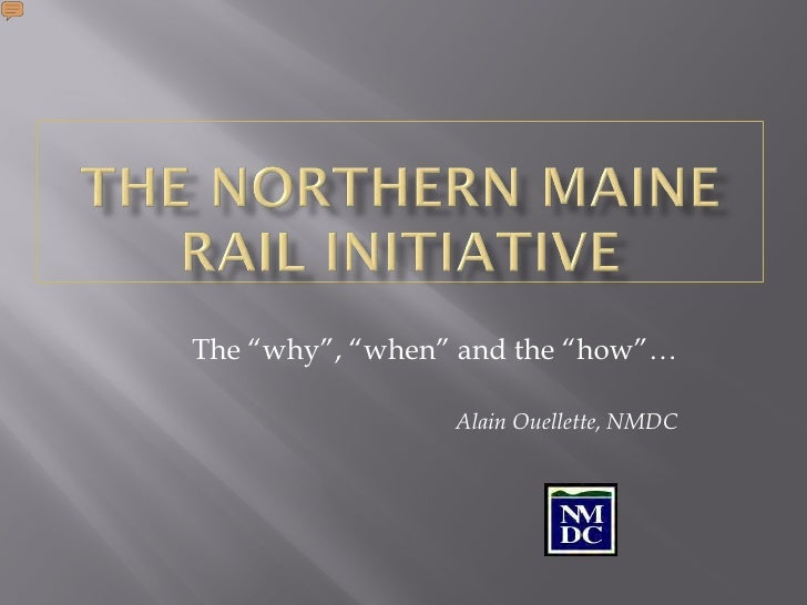 """The """"why"""", """"when"""" and the """"how""""…                 Alain Ouellette, NMDC"""