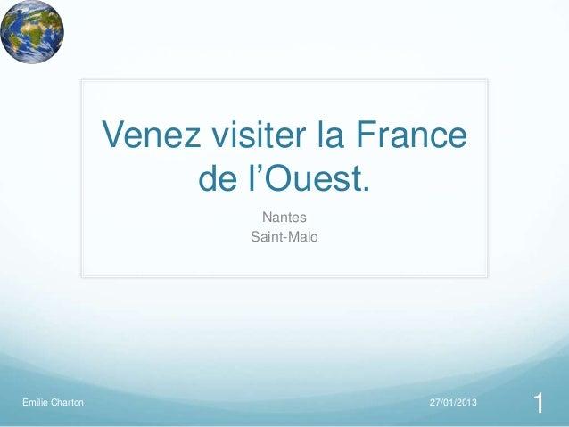 Venez visiter la France                      de l'Ouest.                           Nantes                          Saint-M...