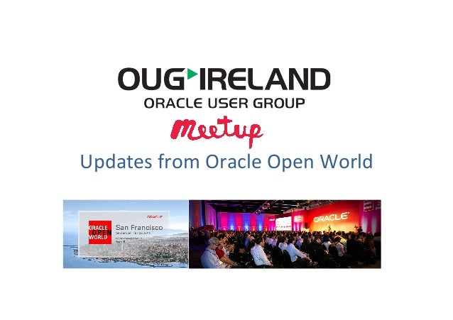 Updates	   from	   Oracle	   Open	   World