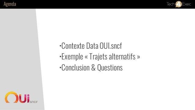 TEch4Exec - OUI.sncf propose des voyages moins chers grâce au Big Data et au Machine Learning Slide 2