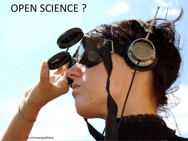 OPEN SCIENCE ?  By curiousexpeditions