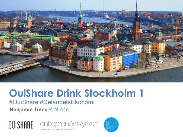 OuiShare Drink Stockholm 1 #OuiShare #DelandetsEkonomi Benjamin Tincq @btincq
