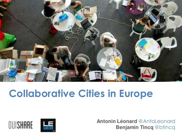 Collaborative Cities in EuropeAntonin Léonard @AntoLeonardBenjamin Tincq @btincq