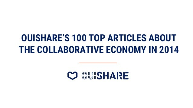 OUISHARE'S 100 TOP ARTICLES ABOUT THE COLLABORATIVE ECONOMY IN 2014