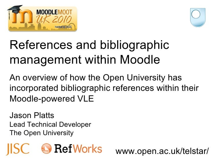 Jason Platts Lead Technical Developer The Open University An overview of how the Open University has incorporated bibliogr...