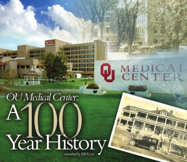 OU Medical Center –A One HundredYear Historyof Health and Healing.I  n a long, rich history this was, indeed, a historic m...