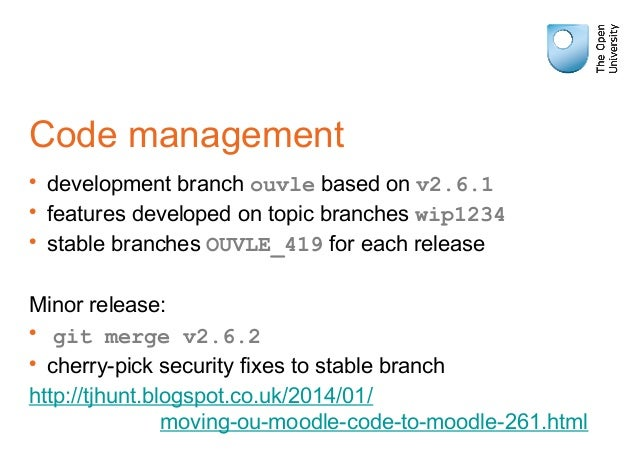 Code management • development branch ouvle based on v2.6.1 • features developed on topic branches wip1234 • stable branche...