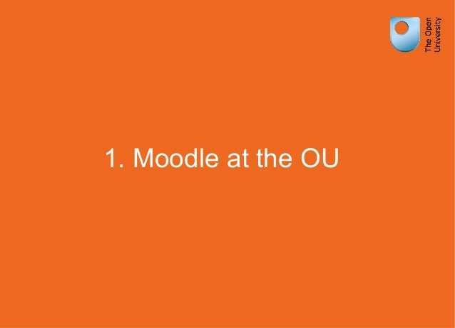 1. Moodle at the OU